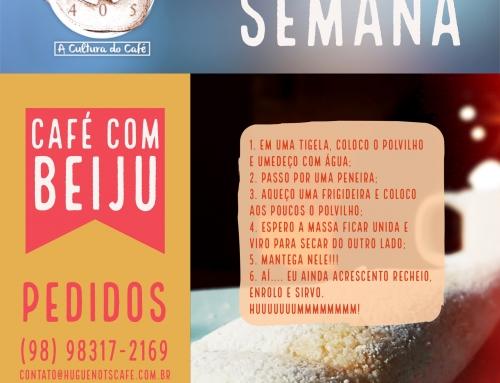Quer Café com Beiju? Essa é a dica da semana da Huguenot's Café. Visite-nos. Rua Djalma Dutra, 128, Centro, São Luís.